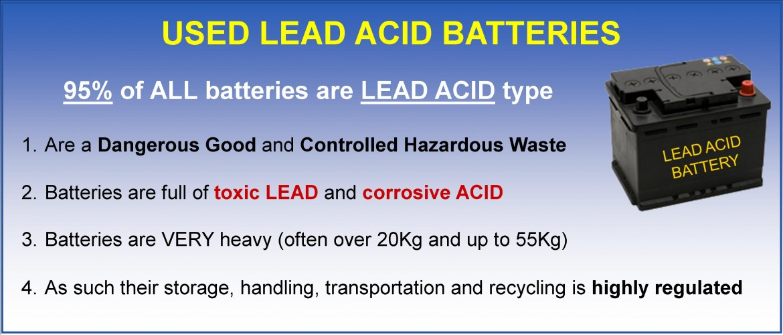 Used Lead Acid Batteries Are a dangerous good & hazardous waste
