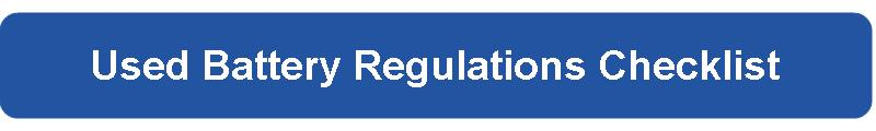 Used Battery Regulations Checklist Button